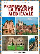 Couverture du livre « Promenades dans la France médiévale » de Herve Champollion et Mathieu Lours aux éditions Ouest France