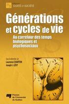 Couverture du livre « Générations et cycles de vie ; au carrefour des temps biologiques et psychosociaux » de Laurence Charton et Joseph J. Levy aux éditions Pu De Quebec