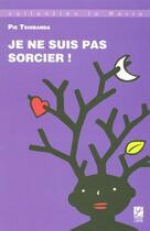 Couverture du livre « Je Ne Suis Pas Sorcier ! » de Pie Tshibanda aux éditions Labor Litterature