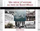 Couverture du livre « Un siècle d'histoire au pays de Saint-Malo t.4 ; 1976-2000, le temps du milénaire » de Alain Roman aux éditions Cristel