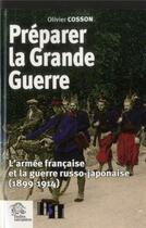 Couverture du livre « Preparer la grande guerre » de Cosson O aux éditions Les Indes Savantes