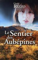 Couverture du livre « Le sentier des Aubépines » de Claude Rizzo aux éditions Lucien Souny
