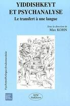 Couverture du livre « Yiddishkeyt et psychanalyse ; le transfert à une langue » de Max Kohn aux éditions Mjw