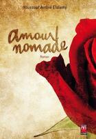 Couverture du livre « Amour nomade » de Youssouf Amine Elalamy aux éditions Eddif Maroc