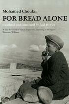Couverture du livre « For Bread Alone » de Mohamed Choukri aux éditions Saqi Books Digital