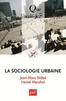 Couverture du livre « La sociologie urbaine (5e édition) » de Jean-Marc Stebe et Herve Marchal aux éditions Puf