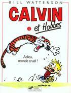 Couverture du livre « Calvin et Hobbes T.1 ; adieu, monde cruel ! » de Bill Watterson aux éditions Hors Collection