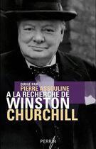 Couverture du livre « à la recherche de Winston Churchill » de Pierre Assouline aux éditions Perrin