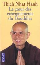 Couverture du livre « Le Coeur Des Enseignements De Bouddha » de Thich Nhat Hanh aux éditions Pocket