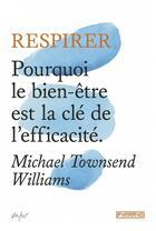 Couverture du livre « Respirer ; pourquoi le bien-être est la clé de l'efficacité » de Michael Townsend Williams aux éditions Pyramyd