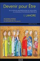 Couverture du livre « Devenir pour être ; de la psycho-anthropologie de Selim Aïssel à la nouvelle psychologie spirituelle » de Idris Lahore aux éditions Ecce