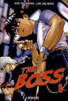 Couverture du livre « The boss t.8 » de Jae-Won Lim et Tae-Kwan Kim aux éditions Kwari