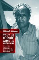 Couverture du livre « Tout le monde aime les Américains » de William Tanner Vollmann aux éditions Tristram