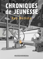 Couverture du livre « Chroniques de jeunesse » de Guy Delisle aux éditions Delcourt