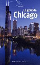 Couverture du livre « Le goût de Chicago » de Sandrine Fillipetti aux éditions Mercure De France