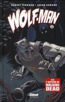 Couverture du livre « Wolf-man t.2 » de Robert Kirkman et Jason Howard aux éditions Glenat Comics
