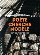 Couverture du livre « Poète cherche modèle ; XIXe,XXe et XXIe siècles » de Corinne Bayle et Eric Dayre aux éditions Pu De Rennes