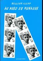 Couverture du livre « Au nord de Mogador » de William Cliff aux éditions Le Dilettante