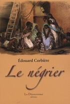 Couverture du livre « Le négrier » de Edouard Corbiere aux éditions La Decouvrance