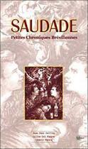 Couverture du livre « Saudade ; petites chroniques brésiliennes » de Jean-Paul Delfino et Cedric Fabre et Gilles Del Pappas aux éditions Clc