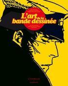 Couverture du livre « L'art de la bande dessinée ; coffret » de Collectif aux éditions Citadelles & Mazenod