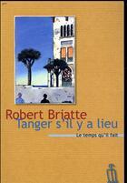 Couverture du livre « Tanger s'il y a lieu » de Robert Briatte aux éditions Le Temps Qu'il Fait
