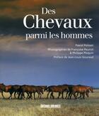 Couverture du livre « Des chevaux parmi les hommes » de Pascal Polisset aux éditions Sud Ouest Editions