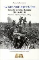 Couverture du livre « La Grande-Bretagne dans la Grande Guerre ; d'écume et de sable, d'argile et de sang » de Pascal Le Pautremat aux éditions Soteca