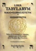 Couverture du livre « Liber tabularum mago-kabbalisticum et hermeticum. table de correspondances magiques » de Fred Macparthy aux éditions Sesheta