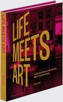 Couverture du livre « Life meets art ; inside the homes of the world's most creative people » de Sam Lubell aux éditions Phaidon Press
