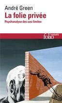 Couverture du livre « La folie privee » de Andre Green aux éditions Gallimard