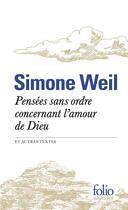 Couverture du livre « Pensées sans ordre concernant l'amour de Dieu et autres textes » de Simone Weil aux éditions Gallimard