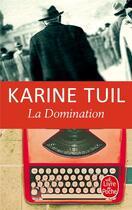 Couverture du livre « La domination » de Karine Tuil aux éditions Lgf