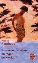 Couverture du livre « Troisième chronique du règne de Nicolas 1er » de Patrick Rambaud aux éditions Lgf