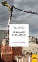 Couverture du livre « Au royaume de la lumière » de Olivier Weber aux éditions Plon
