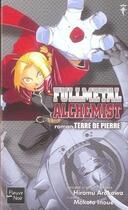 Couverture du livre « Fullmetal alchemist T.1 ; terre de pierre » de Hiromu Arakawa et Makoto Inoue aux éditions Fleuve Noir