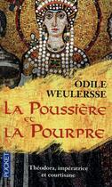 Couverture du livre « La poussière et la pourpre » de Odile Weulersse aux éditions Pocket