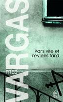 Couverture du livre « Pars vite et reviens tard » de Fred Vargas aux éditions J'ai Lu