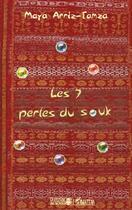 Couverture du livre « Les 7 perles du souk » de Maya Arriz-Tamza aux éditions L'harmattan