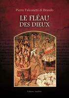 Couverture du livre « Le fléau des dieux » de Falconetti Di Brando aux éditions Amalthee