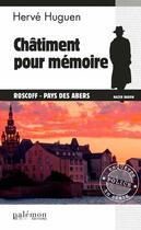 Couverture du livre « Châtiment pour mémoire » de Herve Huguen aux éditions Palemon