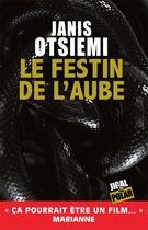 Couverture du livre « Le festin de l'aube » de Janis Otsiemi aux éditions Jigal