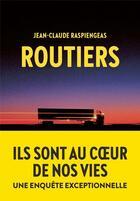 Couverture du livre « Routiers » de Jean-Claude Raspiengeas aux éditions L'iconoclaste