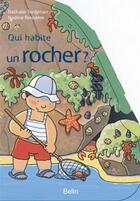 Couverture du livre « Qui habite un rocher ? » de Nathalie Tordjman aux éditions Belin