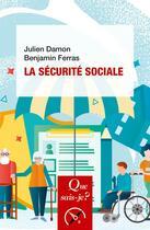 Couverture du livre « La sécurité sociale » de Julien Damon et Benjamin Ferras aux éditions Que Sais-je ?