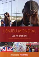Couverture du livre « L'enjeu mondial ; les migrations » de Christophe Jaffrelot et Christian Lesquene aux éditions Presses De Sciences Po