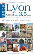 Couverture du livre « Guide de Lyon en 1, 3 ou 5 jours » de Andre Pelletier aux éditions Elah