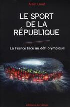 Couverture du livre « Le sport de la République » de Alain Loret aux éditions Editions Du Temps