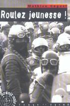 Couverture du livre « Roulez jeunesse ! » de Mathieu Goguel aux éditions Terre De Brume