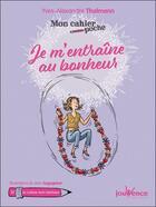 Couverture du livre « Mon cahier poche T.31 ; je m'entraîne au bonheur » de Yves-Alexandre Thalmann et Jean Augagneur aux éditions Jouvence